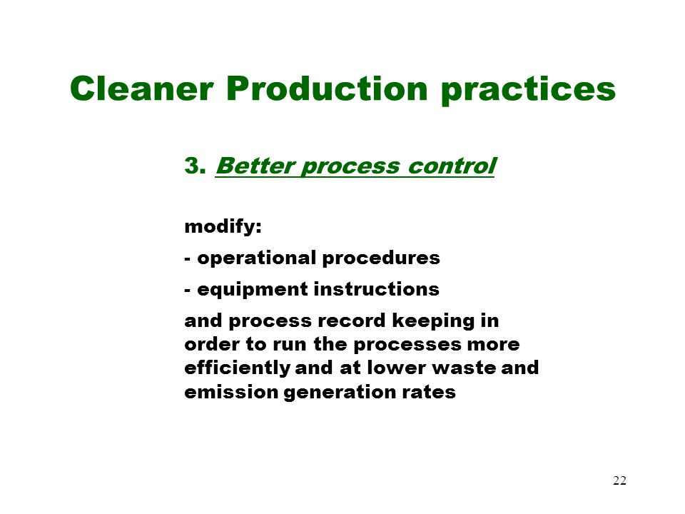 22 Cleaner Production practices 3.