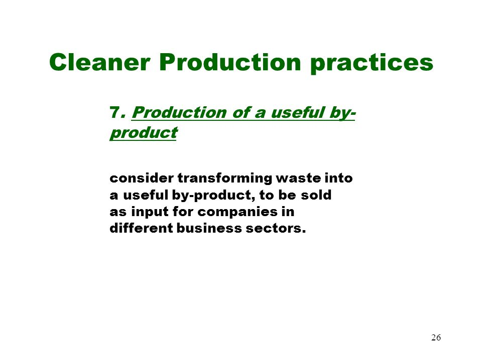 26 Cleaner Production practices 7.