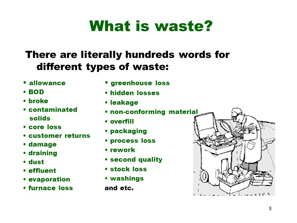 8 What is waste.