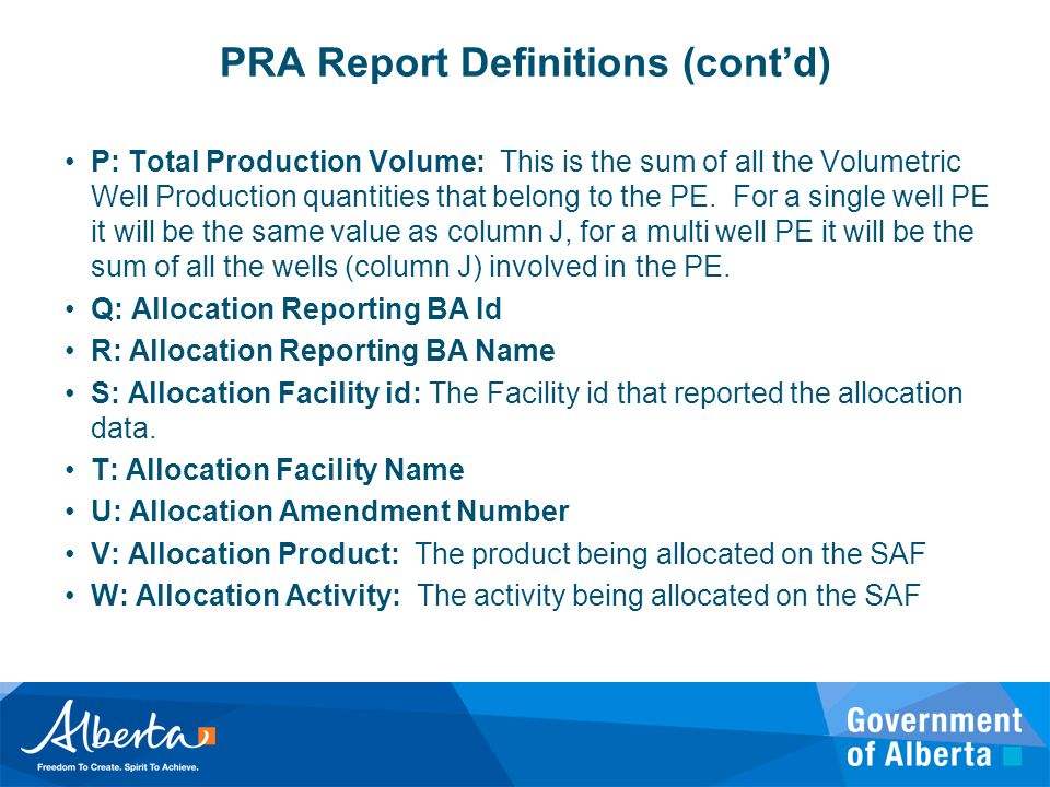 PRA Report Definitions (cont'd) P: Total Production Volume: This is the sum of all the Volumetric Well Production quantities that belong to the PE. Fo