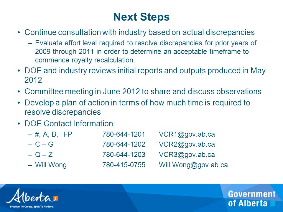 Continue consultation with industry based on actual discrepancies –Evaluate effort level required to resolve discrepancies for prior years of 2009 thr