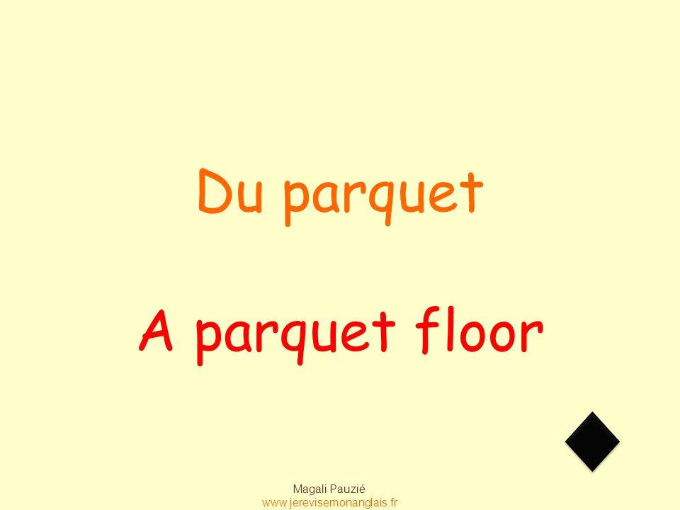 Magali Pauzié www.jerevisemonanglais.fr Tiles Du carrelage