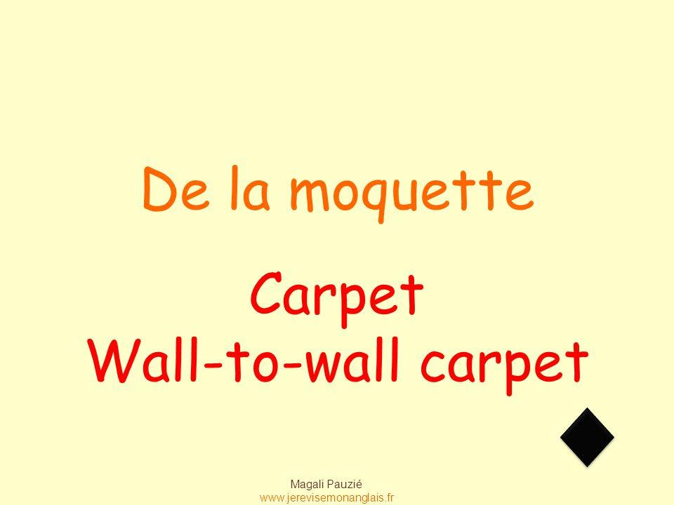 Magali Pauzié www.jerevisemonanglais.fr A wall Un mur