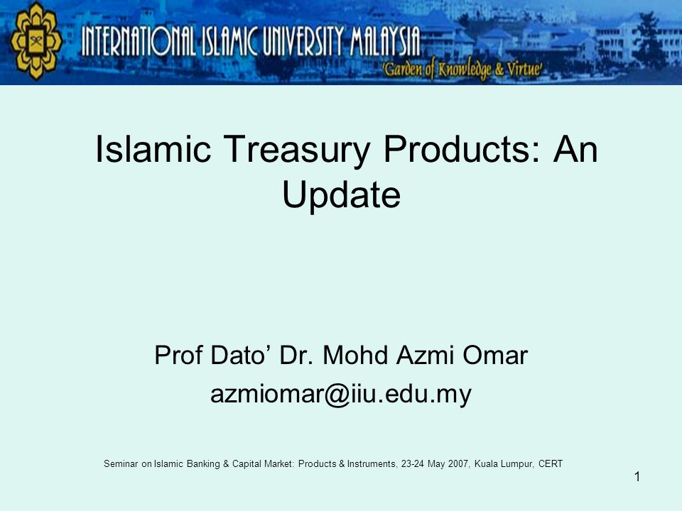 2 Contents Issues facing Islamic Financial Institutions (IFI) with respect to Liquidity Efforts taken by IFIs to resolve Liquidity and Low Return issue Current Islamic Treasury Products and Instruments offered by IFI Update on global Islamic Treasury products Conclusion International Islamic University Malaysia