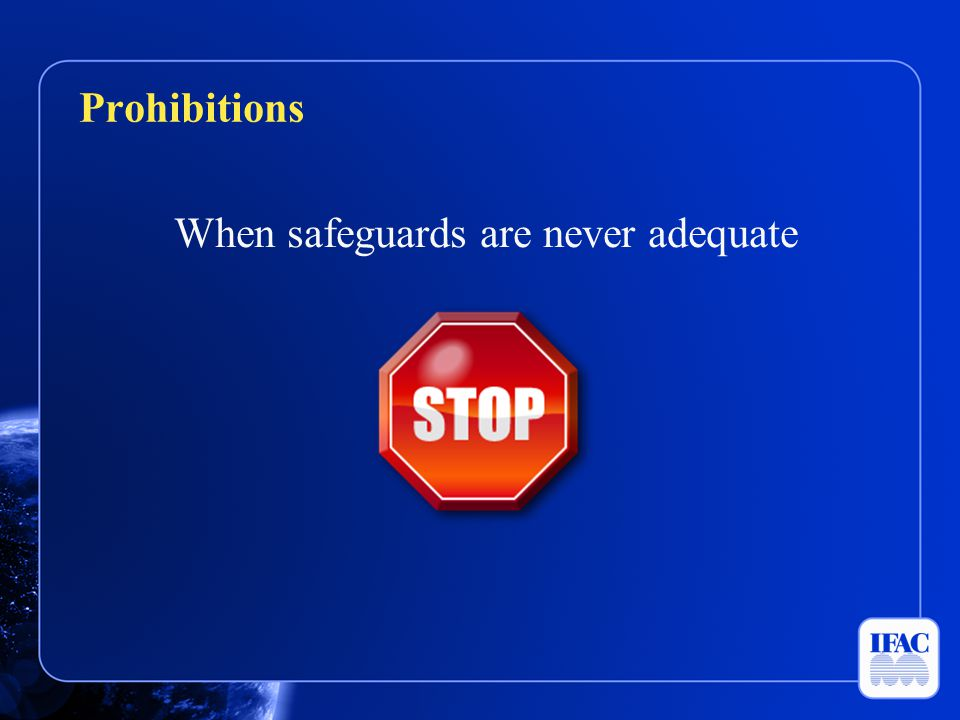 When safeguards are never adequate Prohibitions