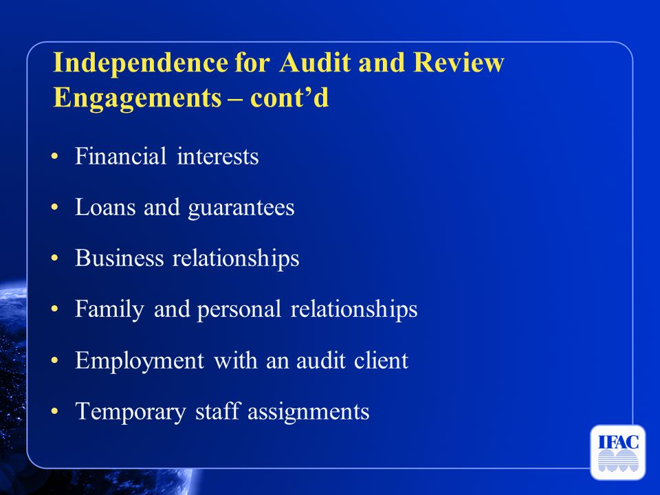 Financial interests Loans and guarantees Business relationships Family and personal relationships Employment with an audit client Temporary staff assi
