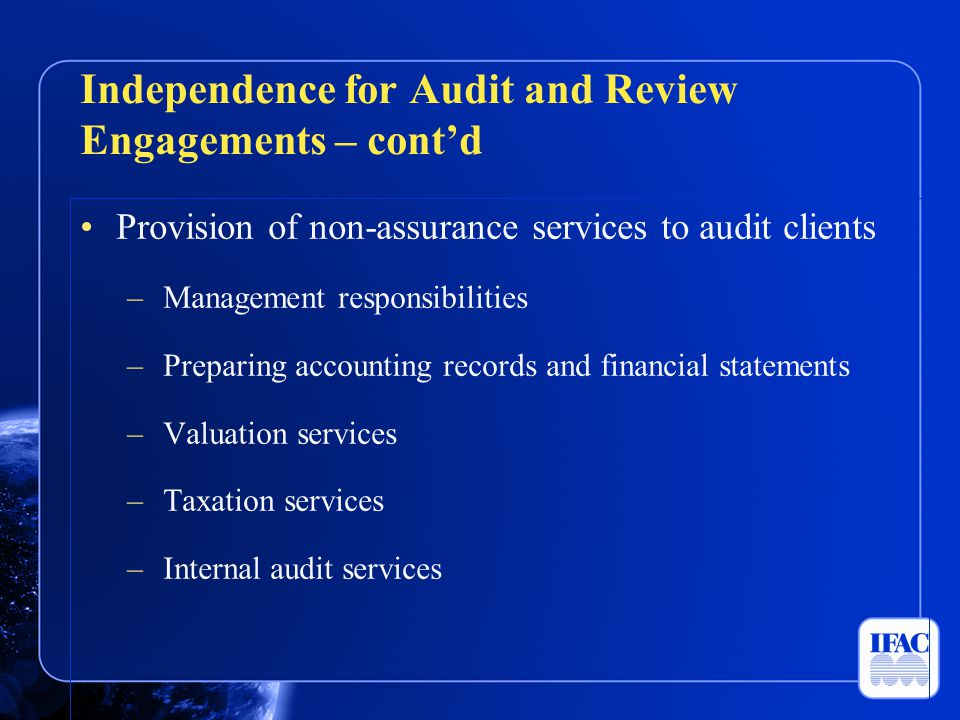 Provision of non-assurance services to audit clients –Management responsibilities –Preparing accounting records and financial statements –Valuation se