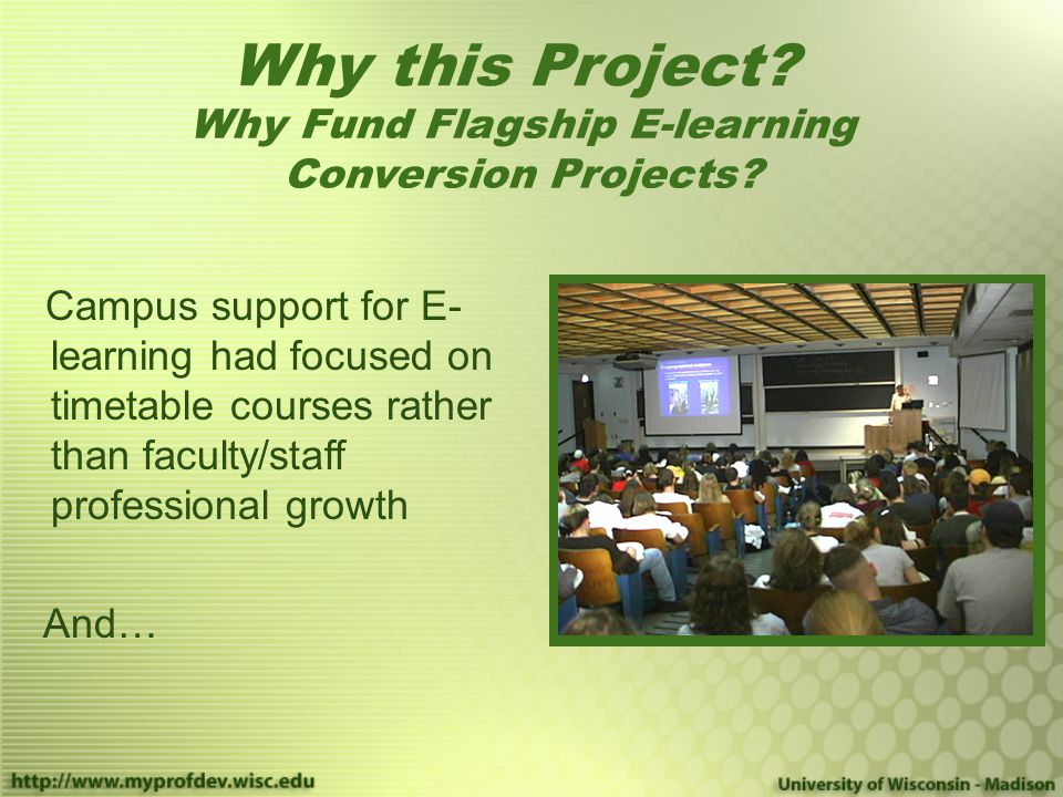 Campus support for E- learning had focused on timetable courses rather than faculty/staff professional growth And… Why this Project.