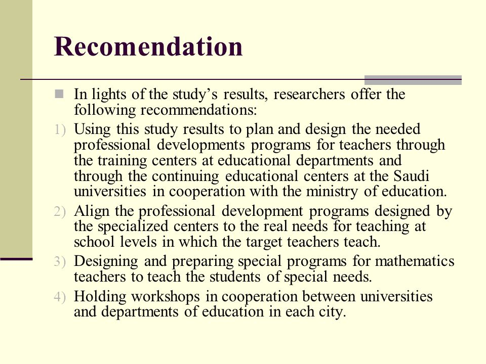 Recomendation In lights of the study's results, researchers offer the following recommendations: 1) Using this study results to plan and design the ne