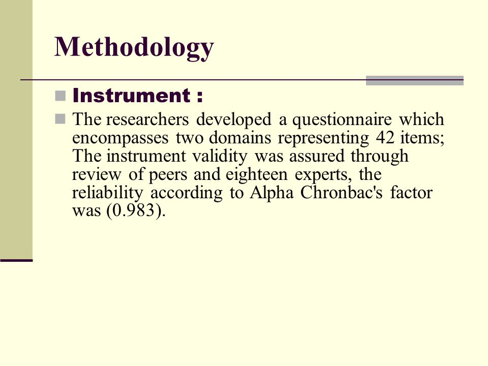 Methodology Instrument : The researchers developed a questionnaire which encompasses two domains representing 42 items; The instrument validity was as