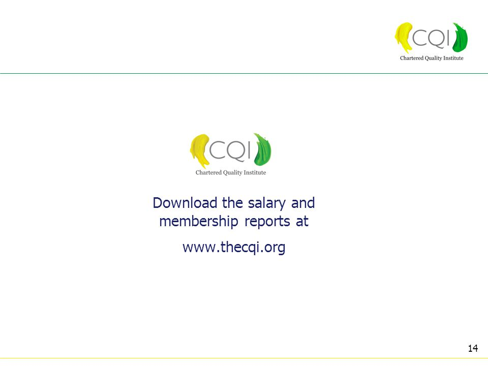 14 Download the salary and membership reports at www.thecqi.org