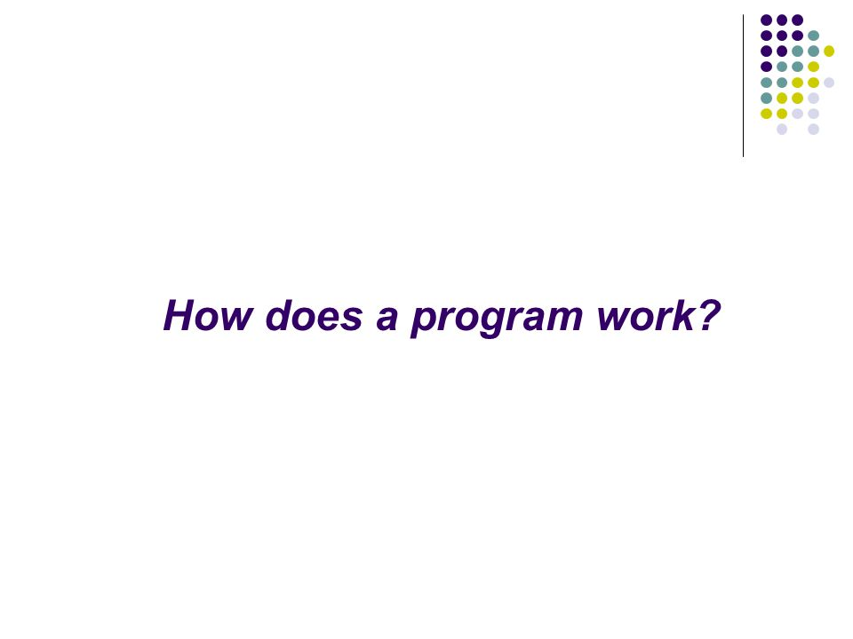 How does a program work