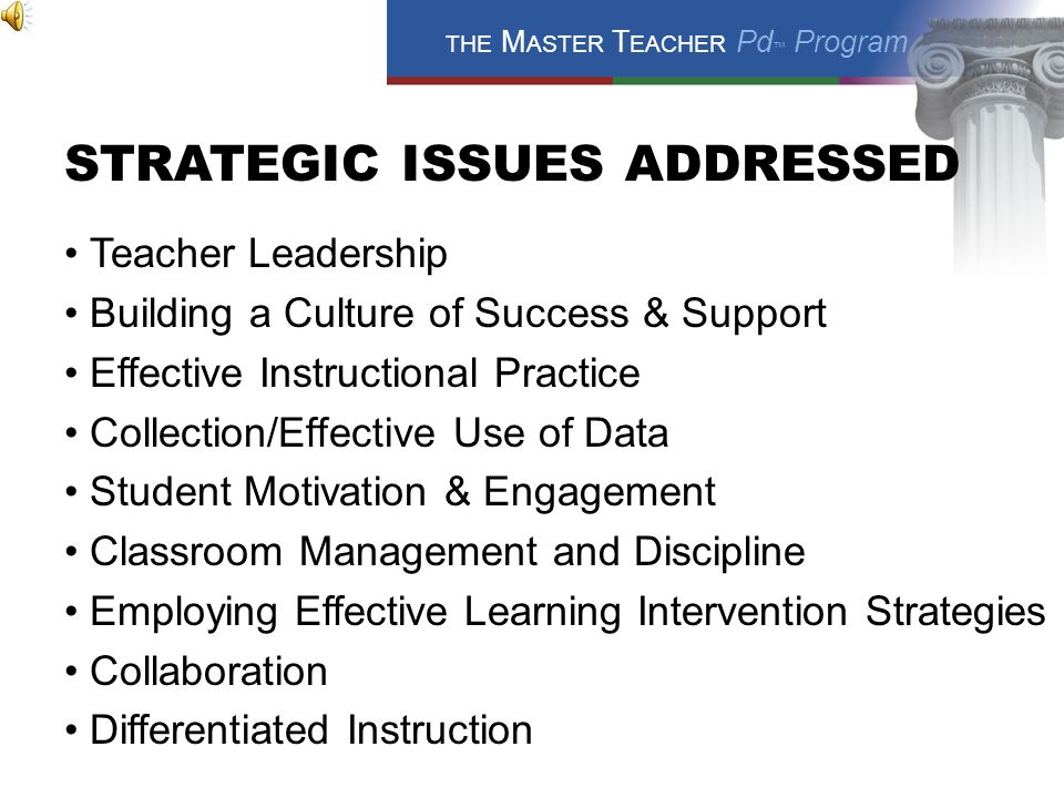 THE M ASTER T EACHER Pd ™ Program NEEDS 6.Support local improvement goals and accountability.