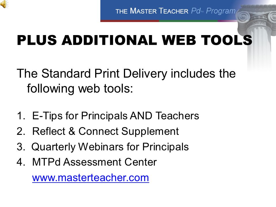 THE M ASTER T EACHER Pd ™ Program KEY PROGRAM COMPONENTS Weekly Training Modules a.