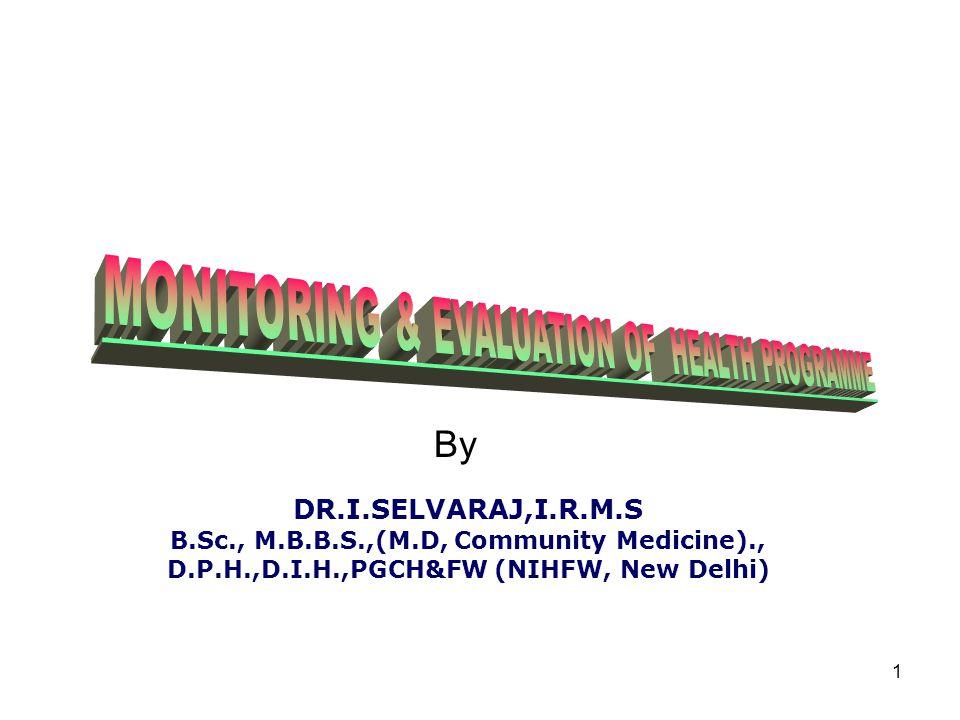 1 DR.I.SELVARAJ,I.R.M.S B.Sc., M.B.B.S.,(M.D, Community Medicine)., D.P.H.,D.I.H.,PGCH&FW (NIHFW, New Delhi) By