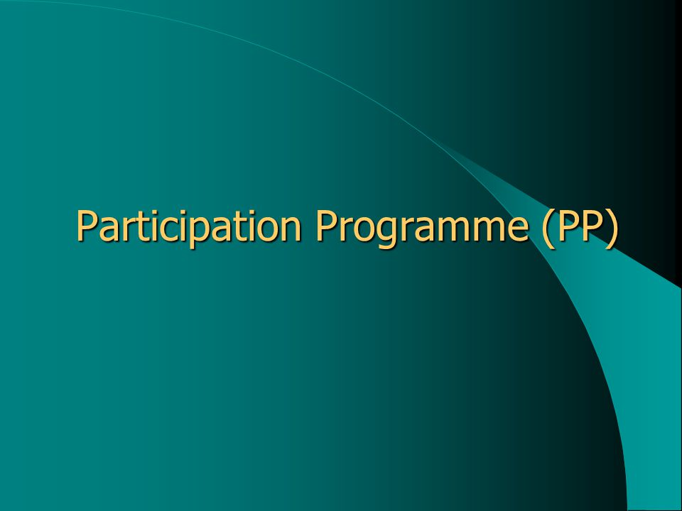 Participation Programme (PP) Participation Programme (PP)