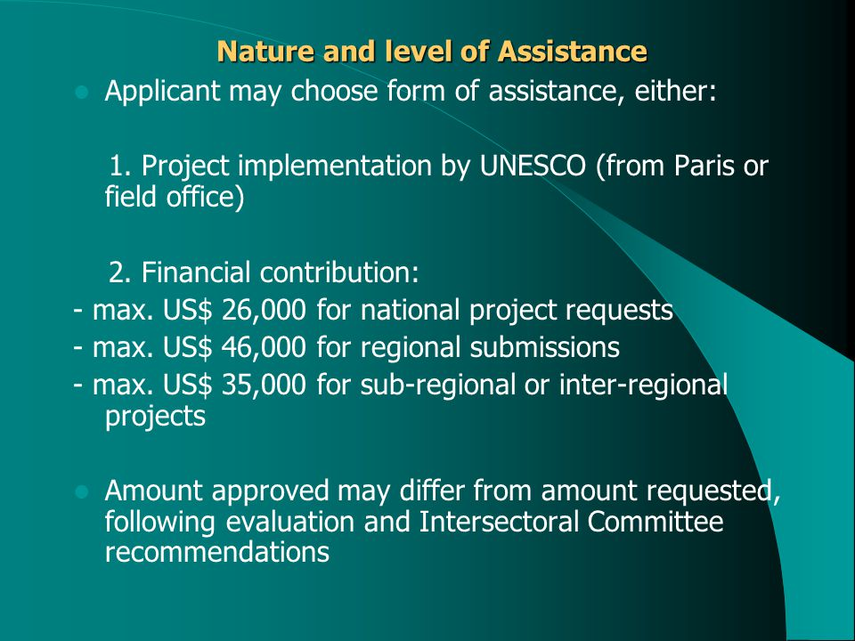 Nature and level of Assistance Nature and level of Assistance Applicant may choose form of assistance, either: 1.