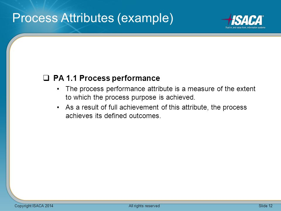  PA 1.1 Process performance The process performance attribute is a measure of the extent to which the process purpose is achieved. As a result of ful