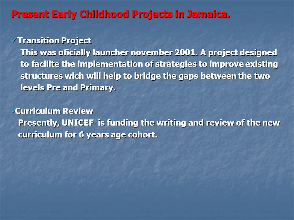 Present Early Childhood Projects in Jamaica.