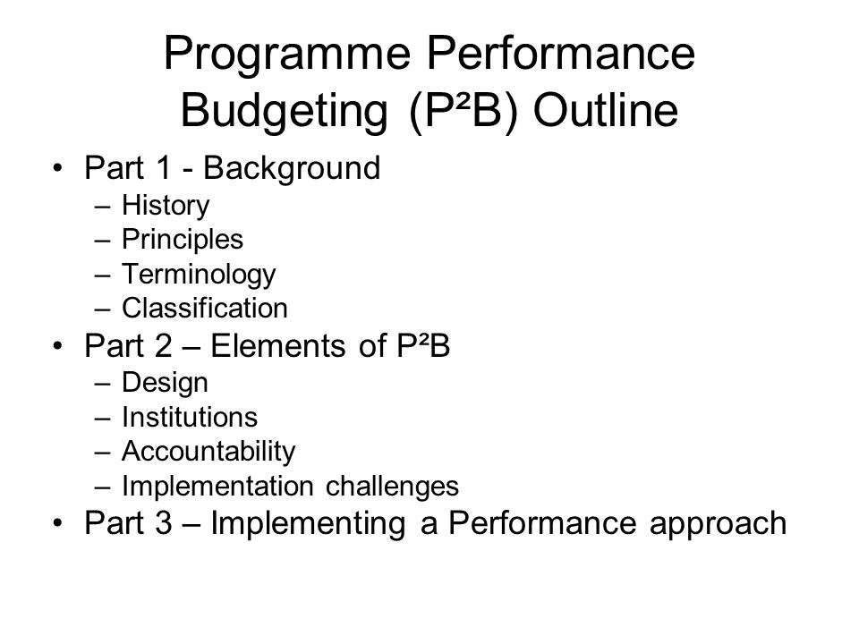 Programme Policy Objectives Short - Medium term –(MTBP years 1, 2 and 3) specific results, precisely measured –in terms of time, number and cost, that can be accomplished –in the short-to-medium term and that are intermediate steps in achieving a policy goal