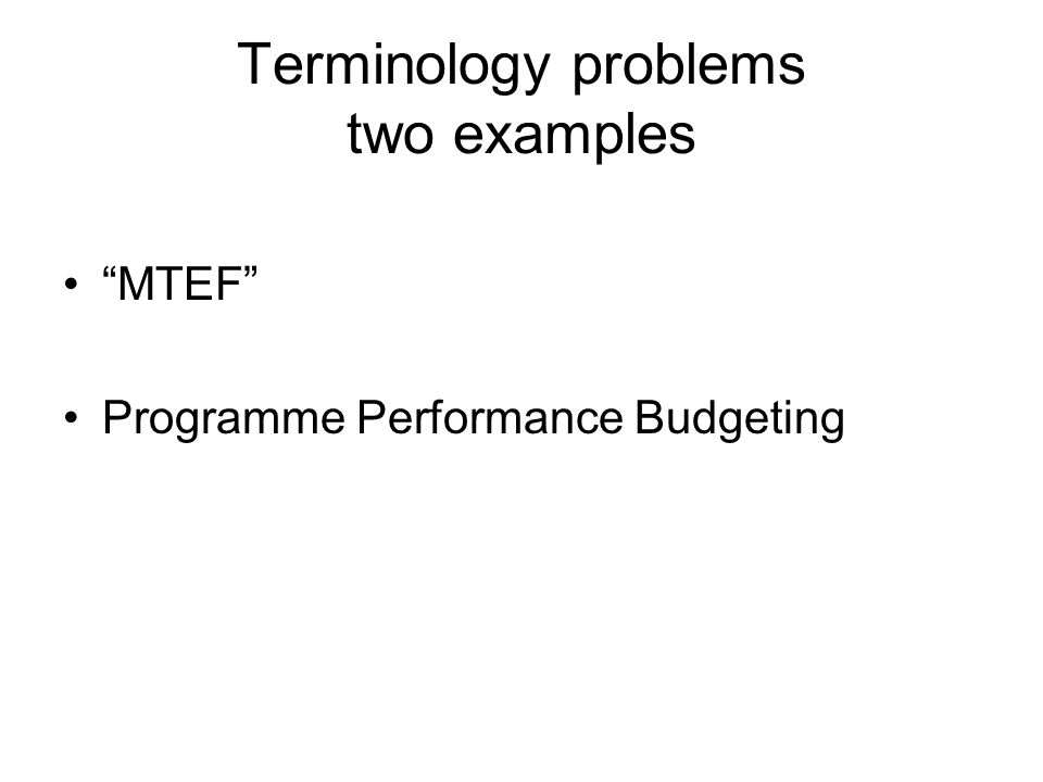 MTEF MTEF – Medium Term Expenditure Framework MTBP – Medium Term Budget Programme Medium Term Budget PLAN