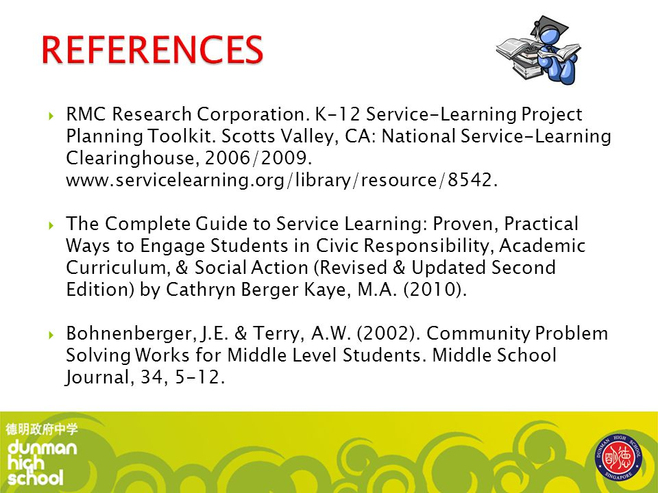 RMC Research Corporation. K-12 Service-Learning Project Planning Toolkit. Scotts Valley, CA: National Service-Learning Clearinghouse, 2006/2009. www