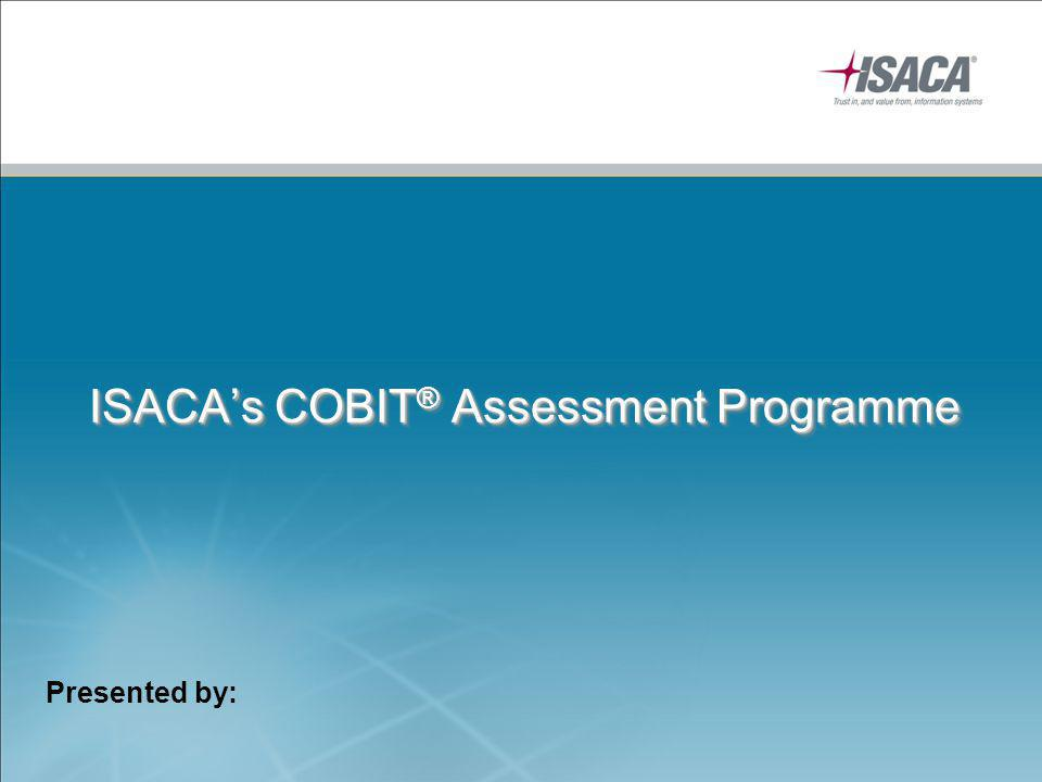 1Initiation 2Planning the assessment 3Briefing 4Data collection 5Data validation 6Process attributes rating 7 Reporting the results Assessment Process Activities Copyright ISACA 2012.