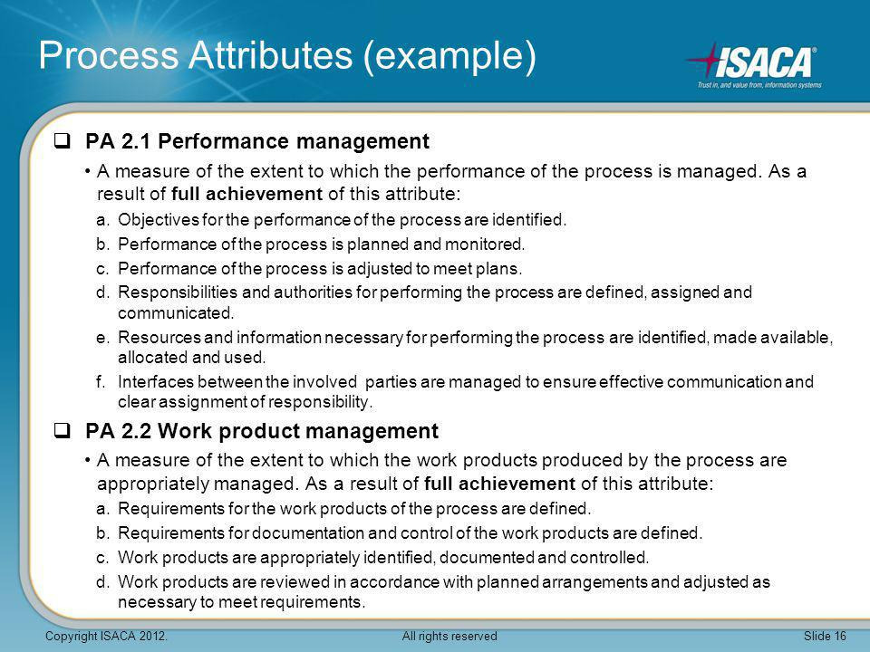  PA 2.1 Performance management A measure of the extent to which the performance of the process is managed. As a result of full achievement of this at