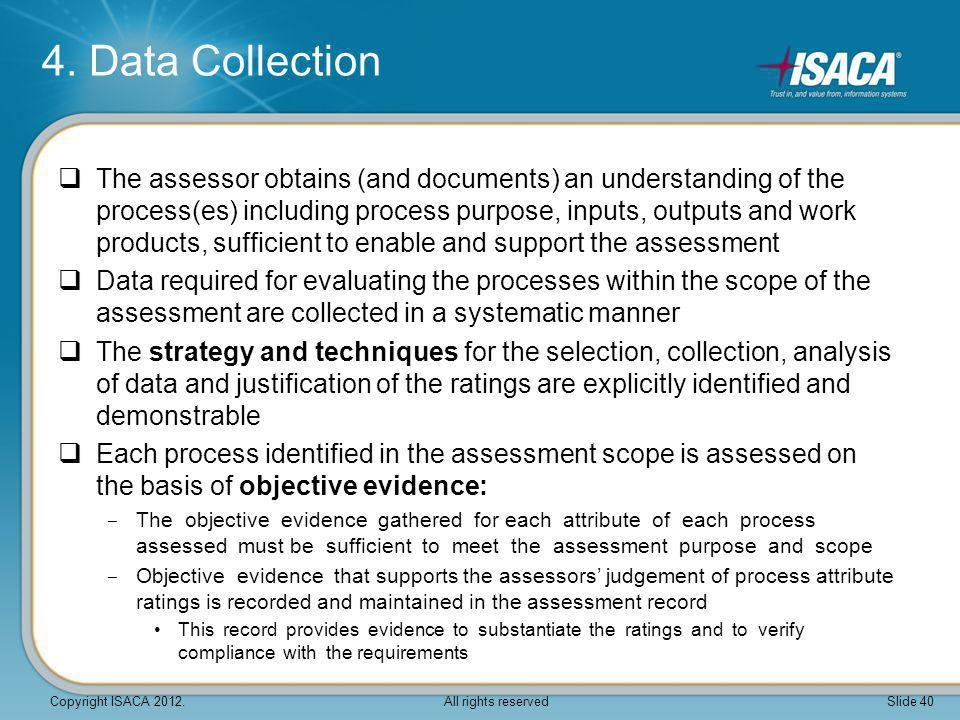  The assessor obtains (and documents) an understanding of the process(es) including process purpose, inputs, outputs and work products, sufficient to