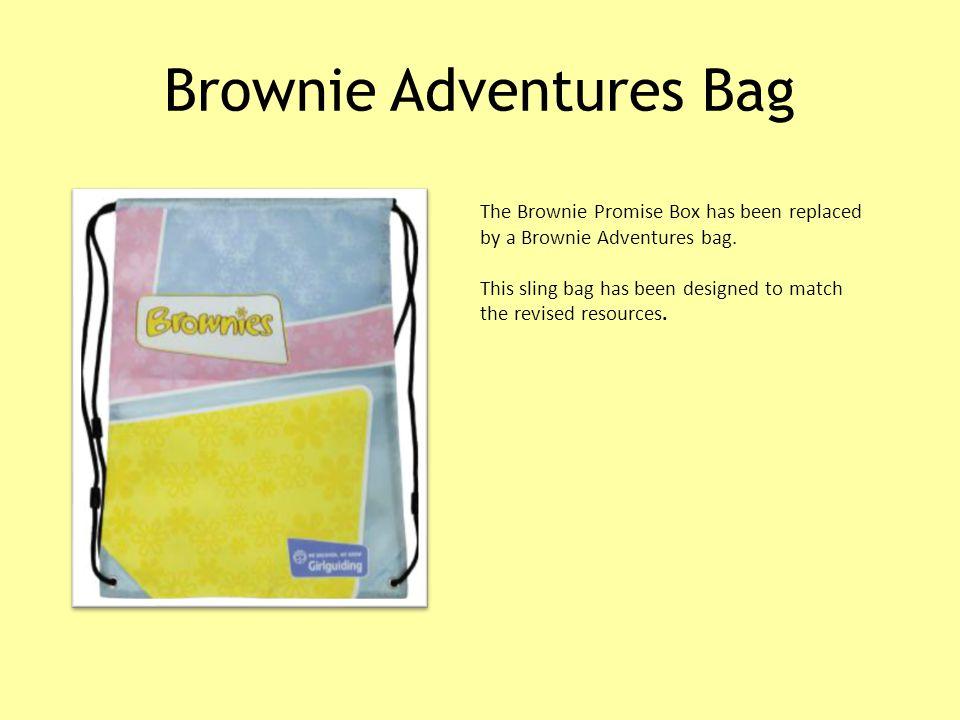 Brownie Adventures Bag The Brownie Promise Box has been replaced by a Brownie Adventures bag.