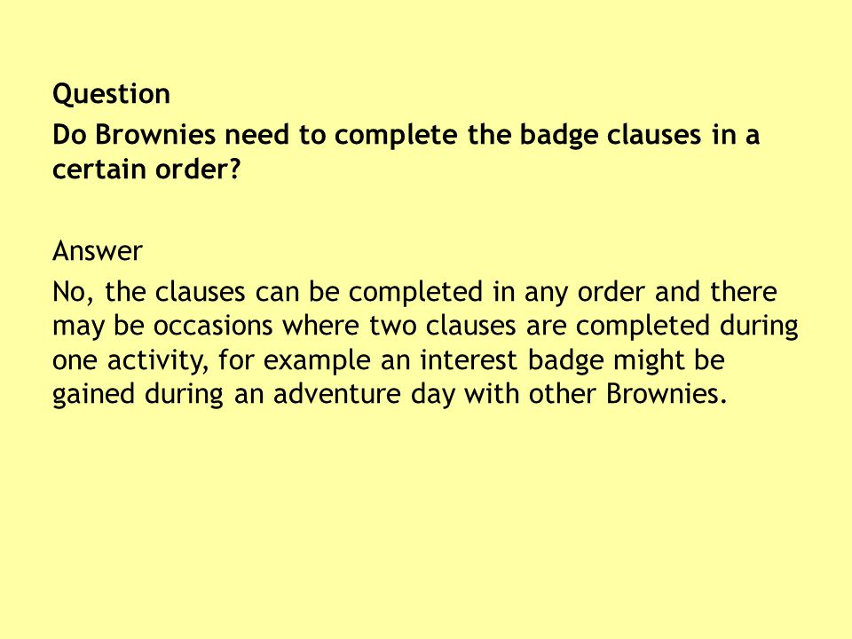 Question Do Brownies need to complete the badge clauses in a certain order.