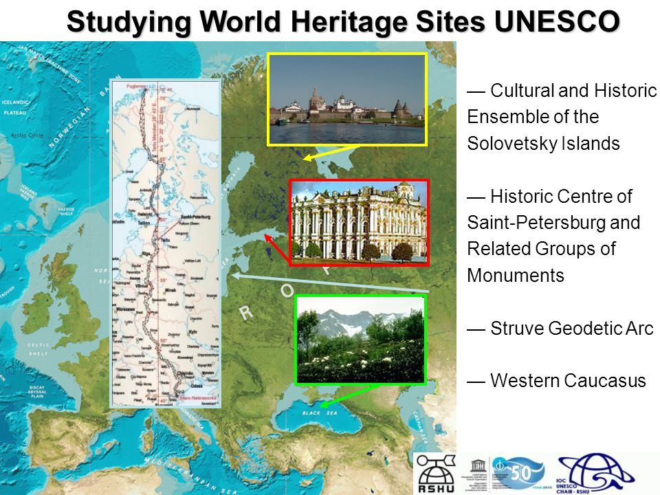 Introduction — Cultural and Historic Ensemble of the Solovetsky Islands — Historic Centre of Saint-Petersburg and Related Groups of Monuments — Struve Geodetic Arc — Western Caucasus Studying World Heritage Sites UNESCO