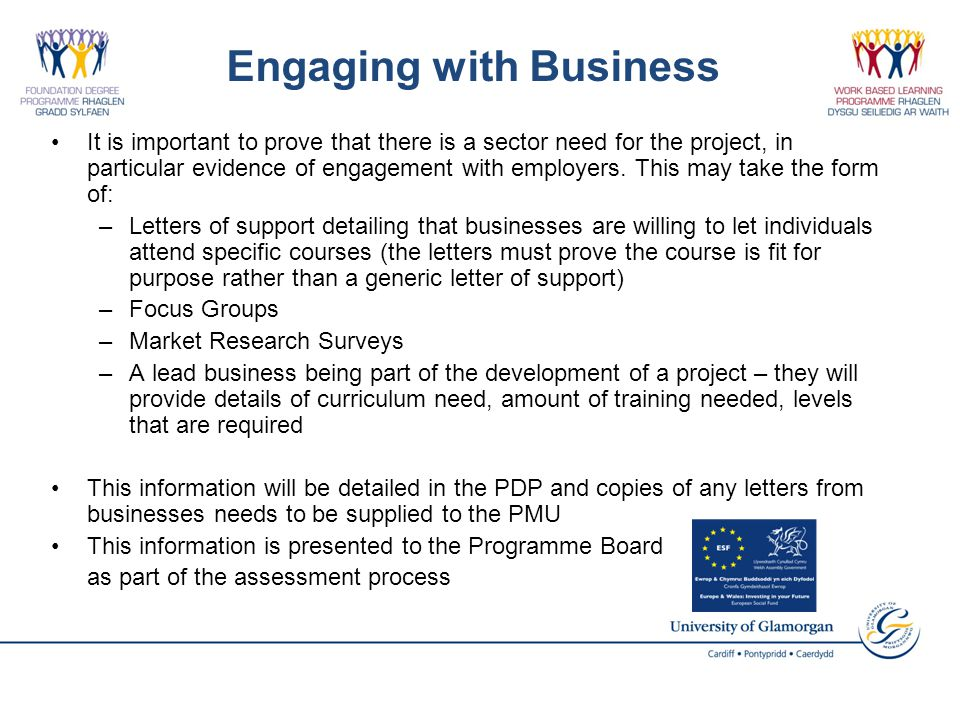 Engaging with Business It is important to prove that there is a sector need for the project, in particular evidence of engagement with employers.