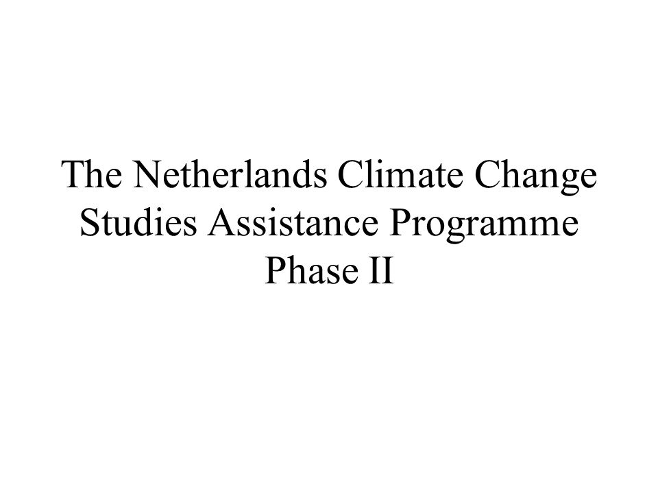 The Netherlands Climate Change Studies Assistance Programme Phase II