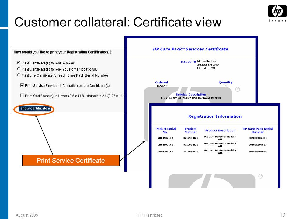 August 2005HP Restricted 10 Customer collateral: Certificate view Print Service Certificate