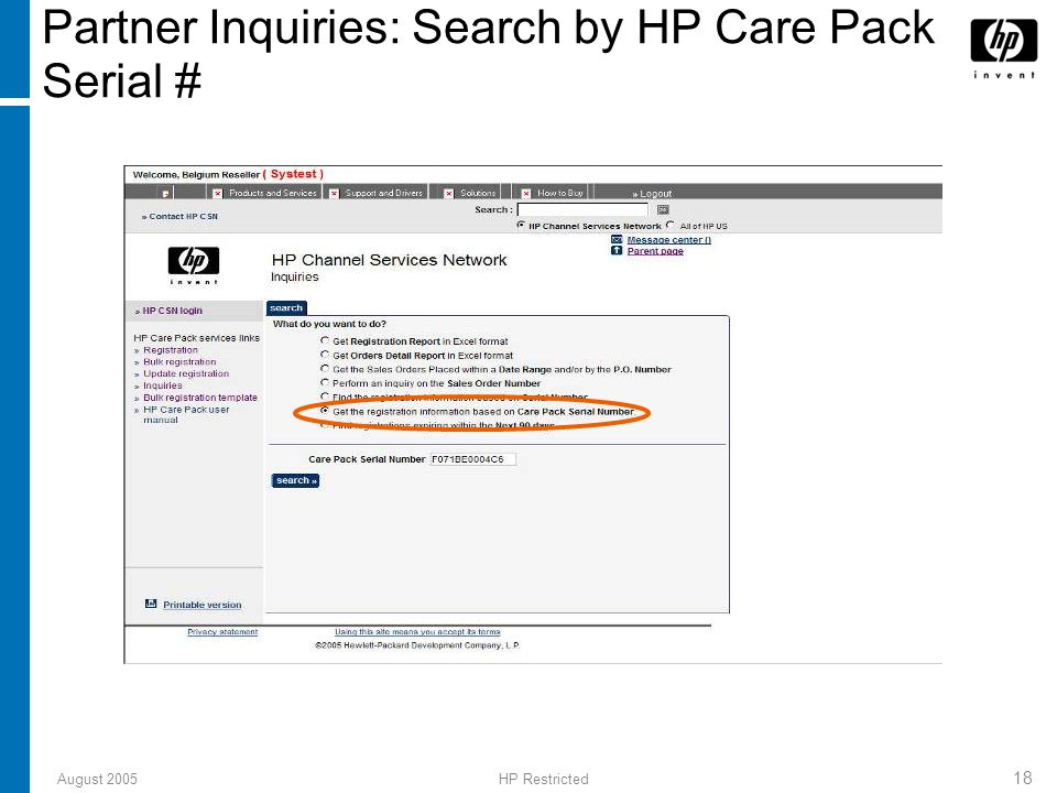 August 2005HP Restricted 18 Partner Inquiries: Search by HP Care Pack Serial #