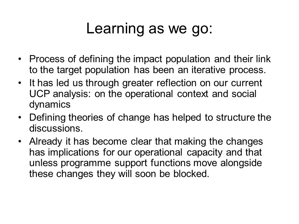 Learning as we go: Process of defining the impact population and their link to the target population has been an iterative process. It has led us thro