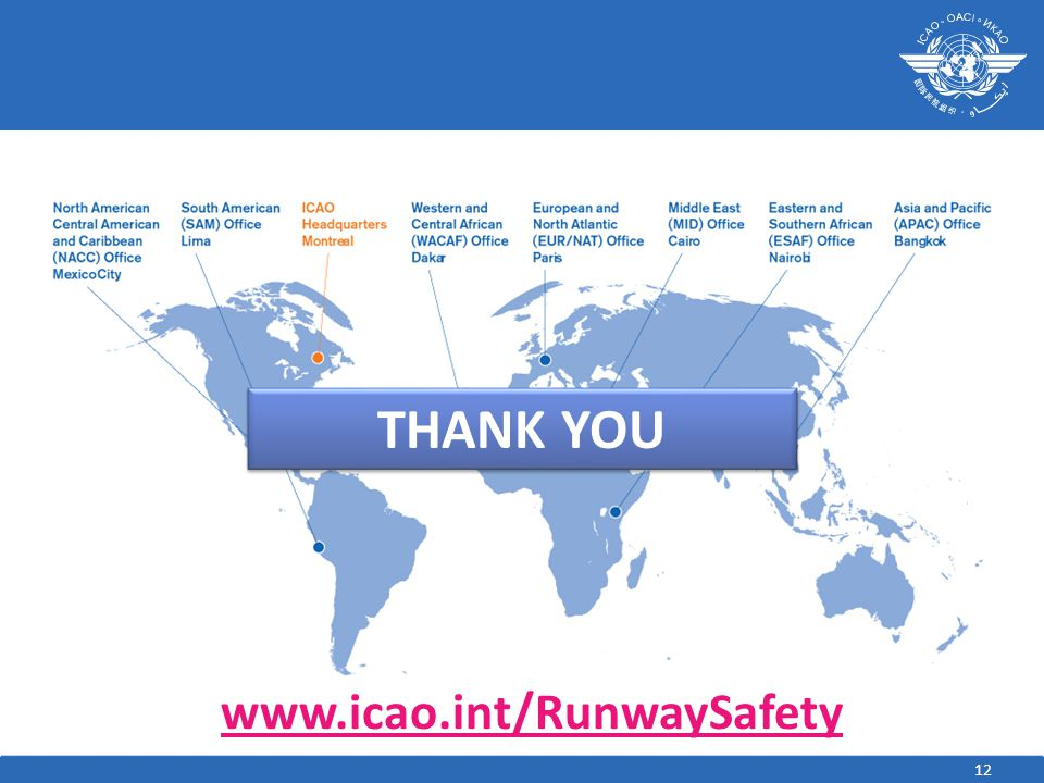 12 THANK YOU www.icao.int/RunwaySafety