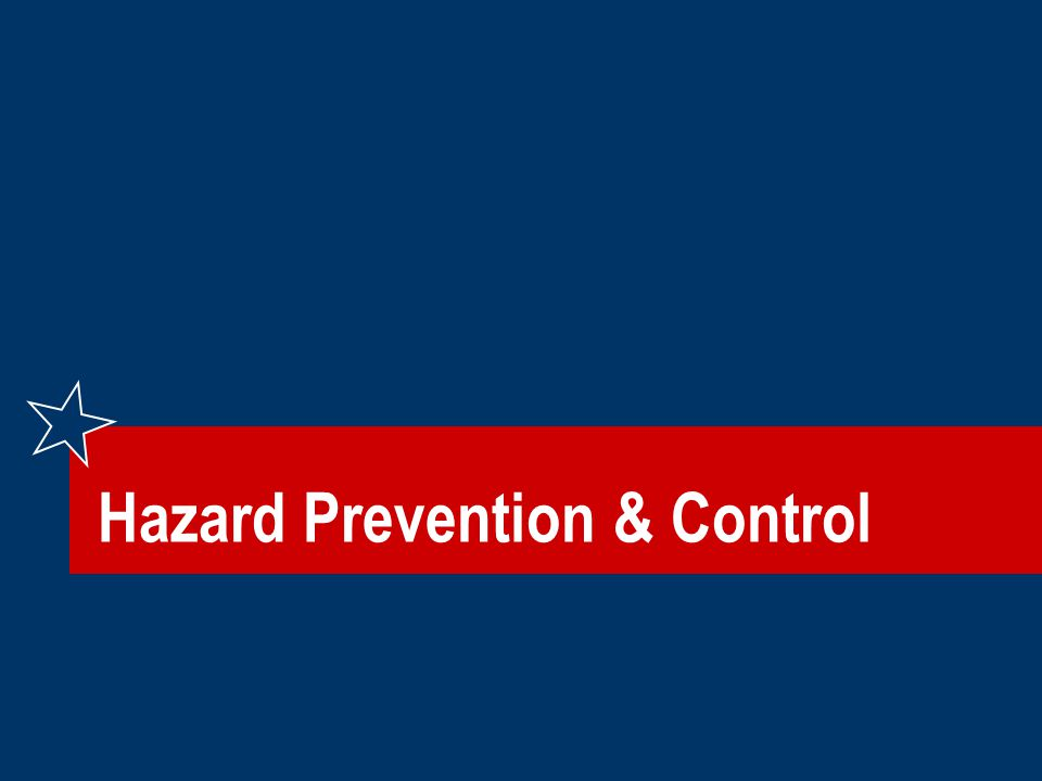 Hazard Prevention & Control