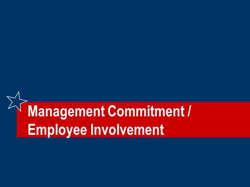 Management Commitment / Employee Involvement