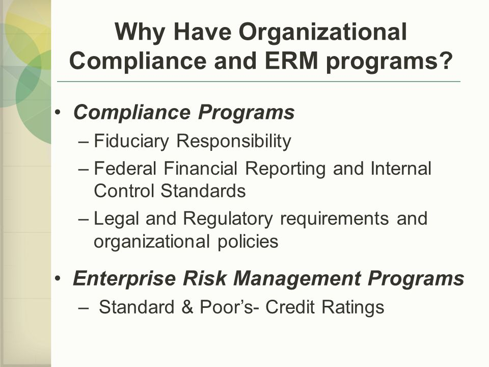 Why Have Organizational Compliance and ERM programs.