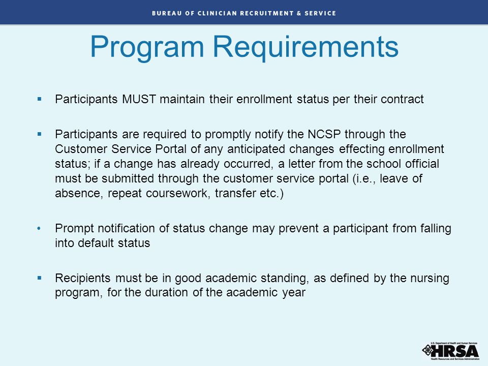  Participants MUST maintain their enrollment status per their contract  Participants are required to promptly notify the NCSP through the Customer S