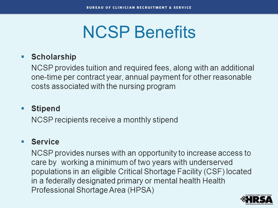  Scholarship NCSP provides tuition and required fees, along with an additional one-time per contract year, annual payment for other reasonable costs