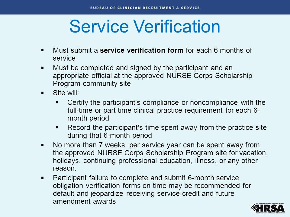  Must submit a service verification form for each 6 months of service  Must be completed and signed by the participant and an appropriate official a