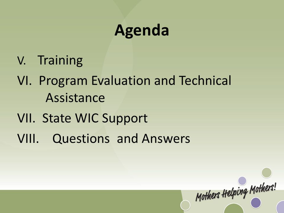 Agenda V. Training VI. Program Evaluation and Technical Assistance VII. State WIC Support VIII. Questions and Answers
