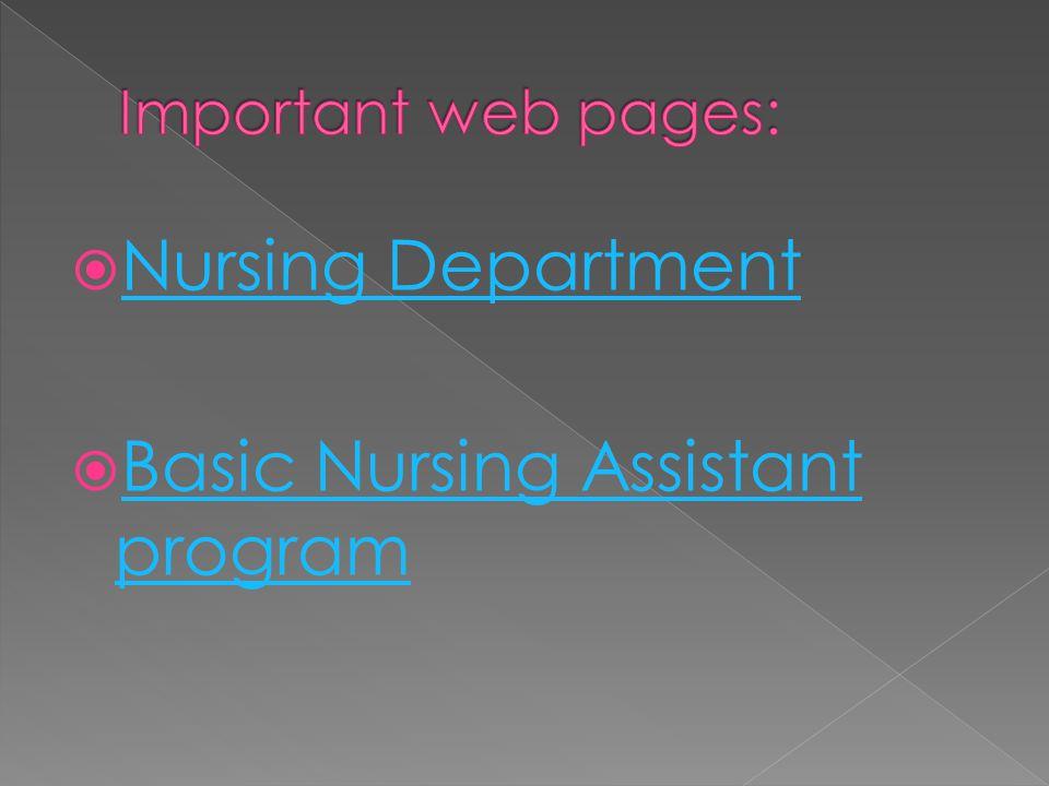 Nursing Department Nursing Department  Basic Nursing Assistant program Basic Nursing Assistant program