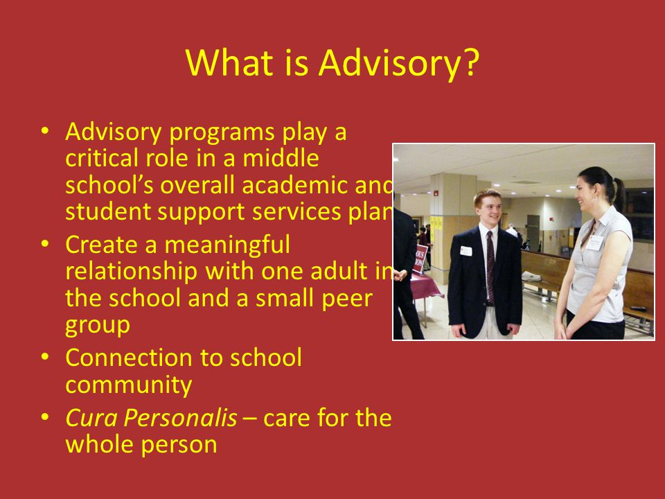 What is Advisory? Advisory programs play a critical role in a middle school's overall academic and student support services plan Create a meaningful r