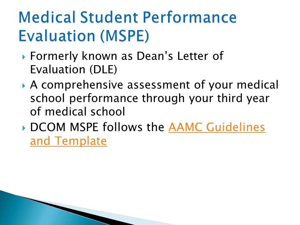  Formerly known as Dean's Letter of Evaluation (DLE)  A comprehensive assessment of your medical school performance through your third year of medic