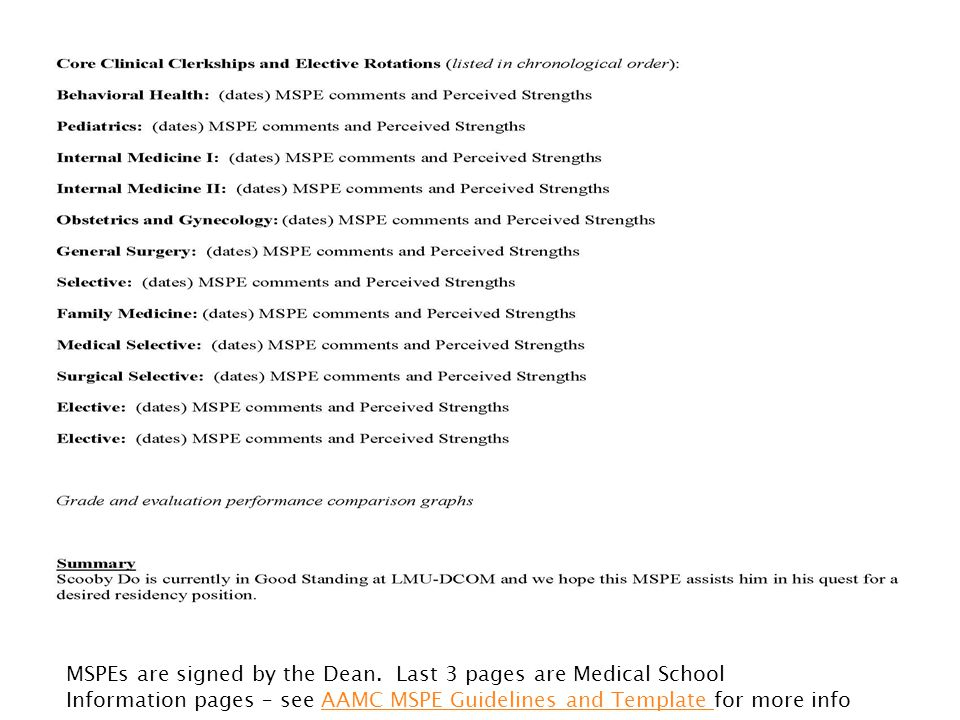 MSPEs are signed by the Dean. Last 3 pages are Medical School Information pages – see AAMC MSPE Guidelines and Template for more infoAAMC MSPE Guideli