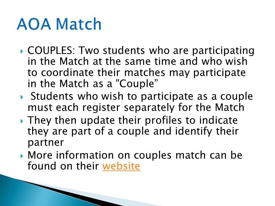  COUPLES: Two students who are participating in the Match at the same time and who wish to coordinate their matches may participate in the Match as a
